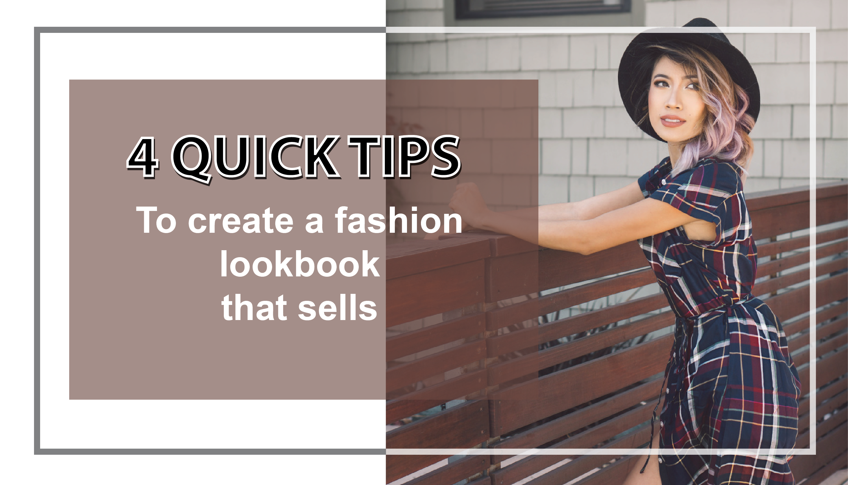 4 Quick tips to create a fashion lookbook that sells