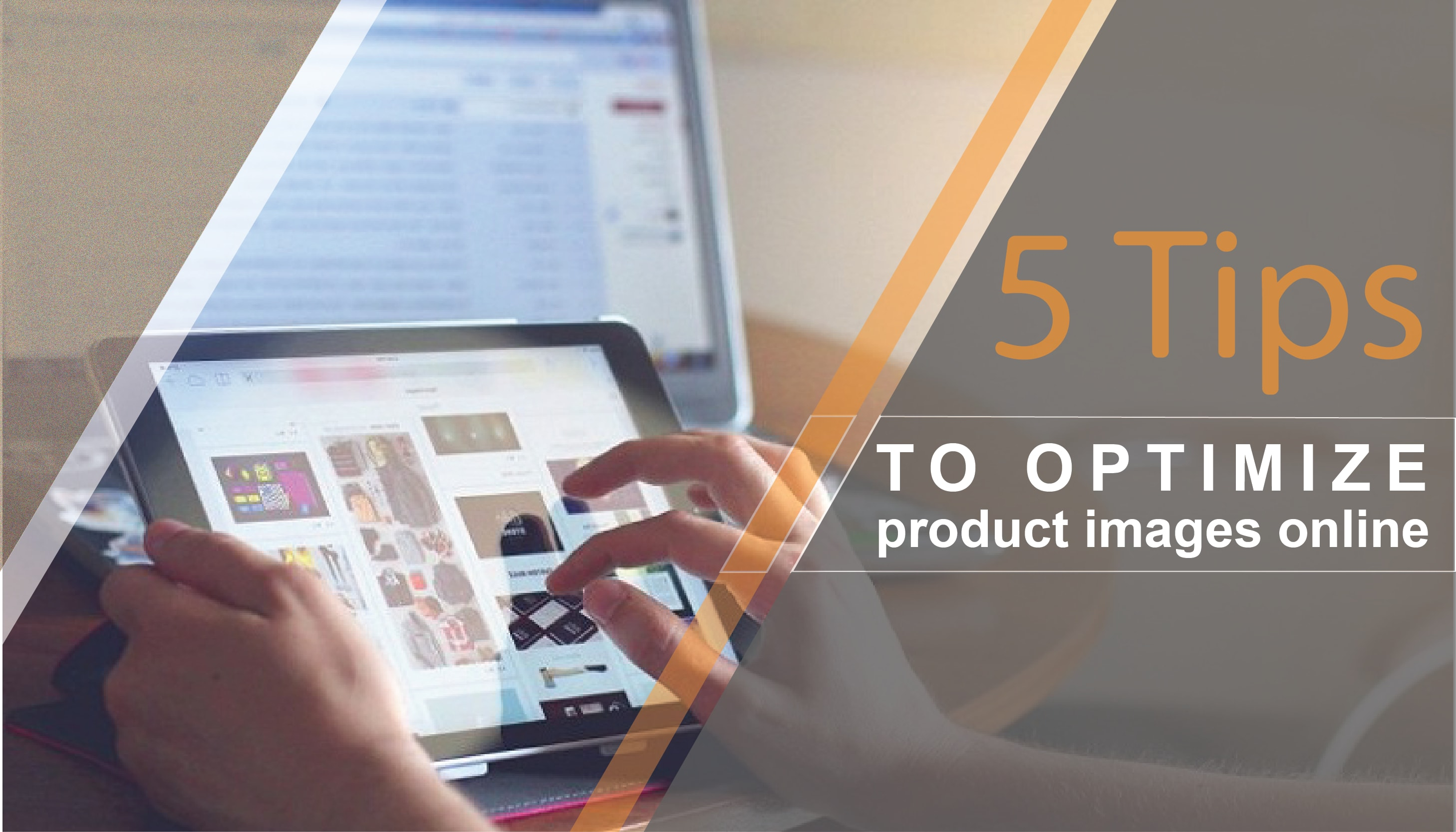 5 Tips to optimize product images online