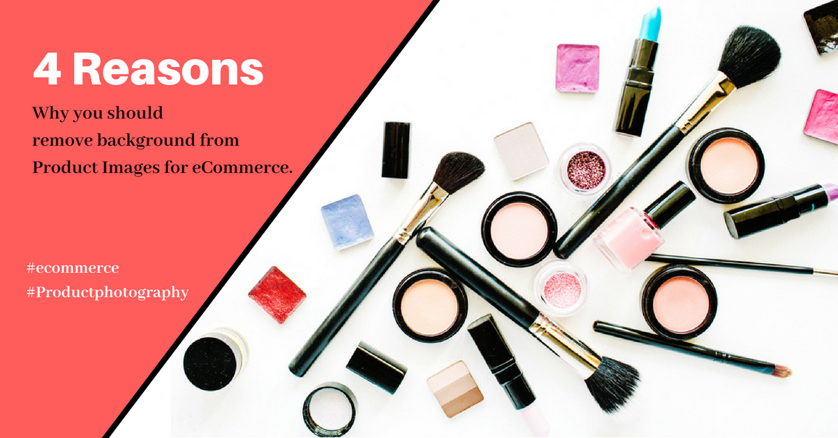4 Reasons why you should remove background from product Images for ecommerce.