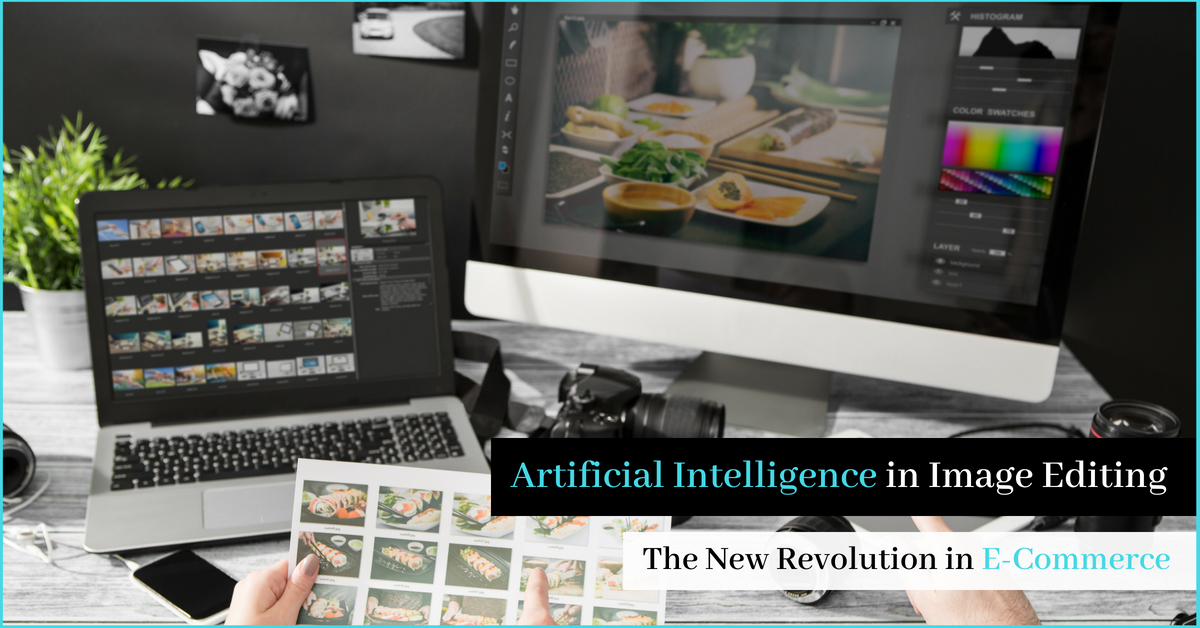 Artificial Intelligence in Image Editing - The New Revolution in eCommerce Industry