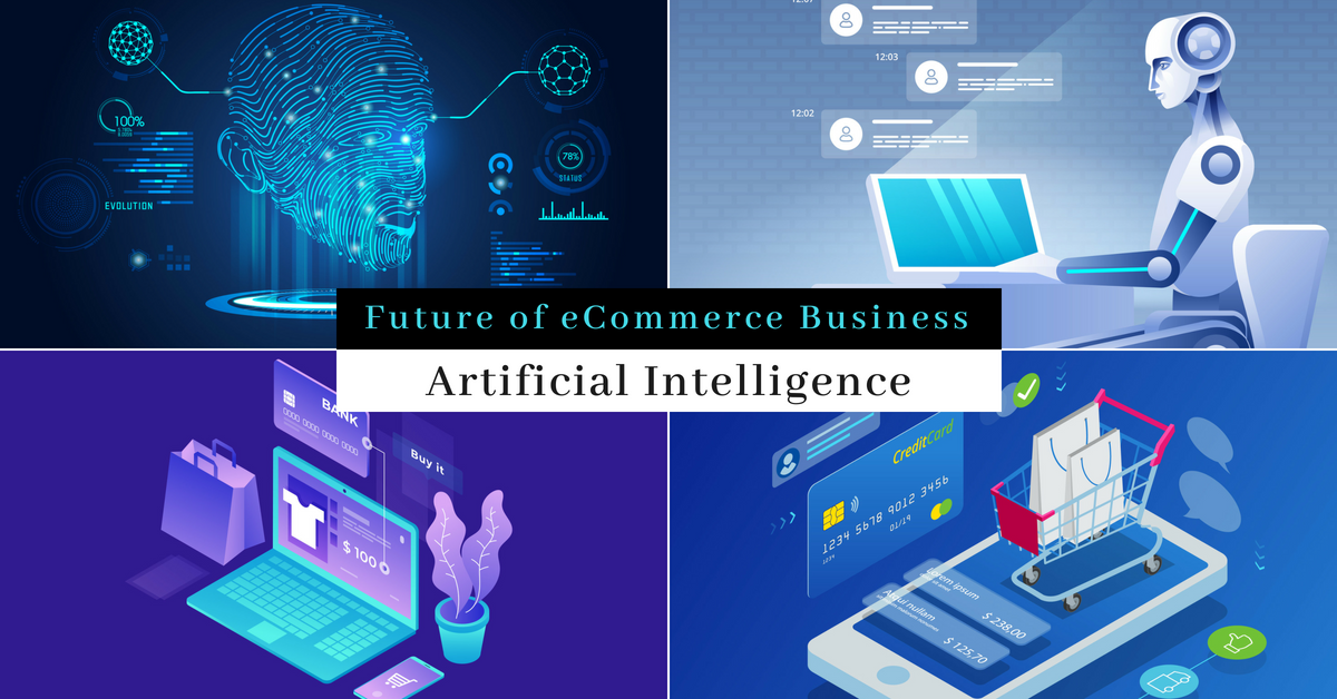 Future of eCommerce business is Artificial Intelligence!