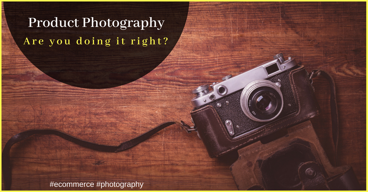 5 Common photography mistakes that e-tailers should avoid immediately